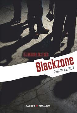 LA BRIGADE DES FOUS : BLACKZONE (Rageot)