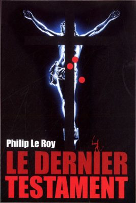 LE DERNIER TESTAMENT (Au Diable Vauvert) puis chez France Loisirs puis chez Points