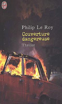 COUVERTURE DANGEREUSE (Atout Éditions puis en poche chez J'ai Lu)