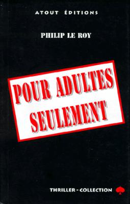 POUR ADULTES SEULEMENT (Atout Éditions puis en poche chez J'ai Lu)
